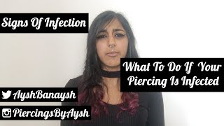 Is My Piercing Infected? - How To Spot An Infected Piercing - What To Do With Infected Piercing