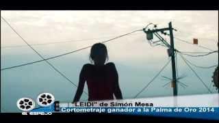 """""""Leidi"""" de Simón Mesa ganador de la Palma de Oro en Cannes 2014 - El Espejo"""