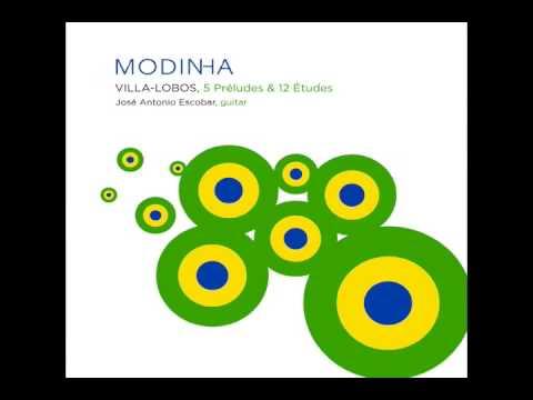 Heitor Villa-Lobos: 5 Preludes, 12 Studies & Modinha (Full Album)