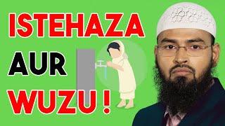 Istehaza Aur Safed Pani Ki Bimari Ho To Wazu Ka Kya Mamla Hoga By Adv. Faiz Syed