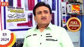 Taarak Mehta Ka Ooltah Chashmah - Ep 2624 - Full Episode - 17th December, 2018