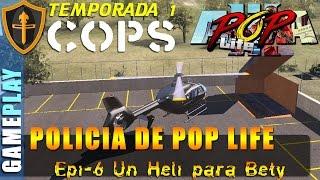 ARMA 3 POP LIFE ► COPS T1E6 Un Heli para Bety ► Gameplay Español