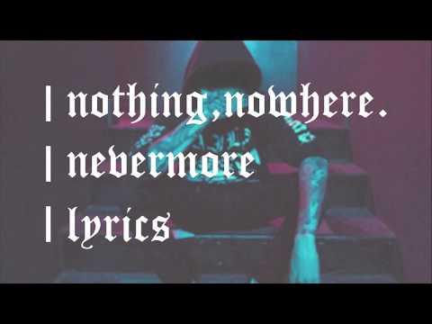 nothing,nowhere. - nevermore (lyrics)