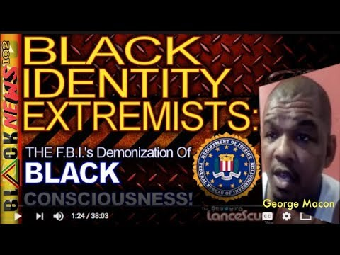 George Macon: Black identity extremist vs White identity extremist The United States