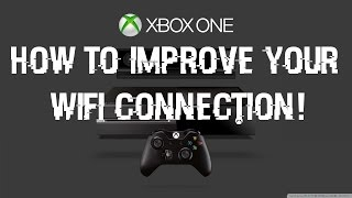 HOW TO IMPROVE YOUR XBOX ONE WIFI CONNECTION! (NEW METHOD 2017)