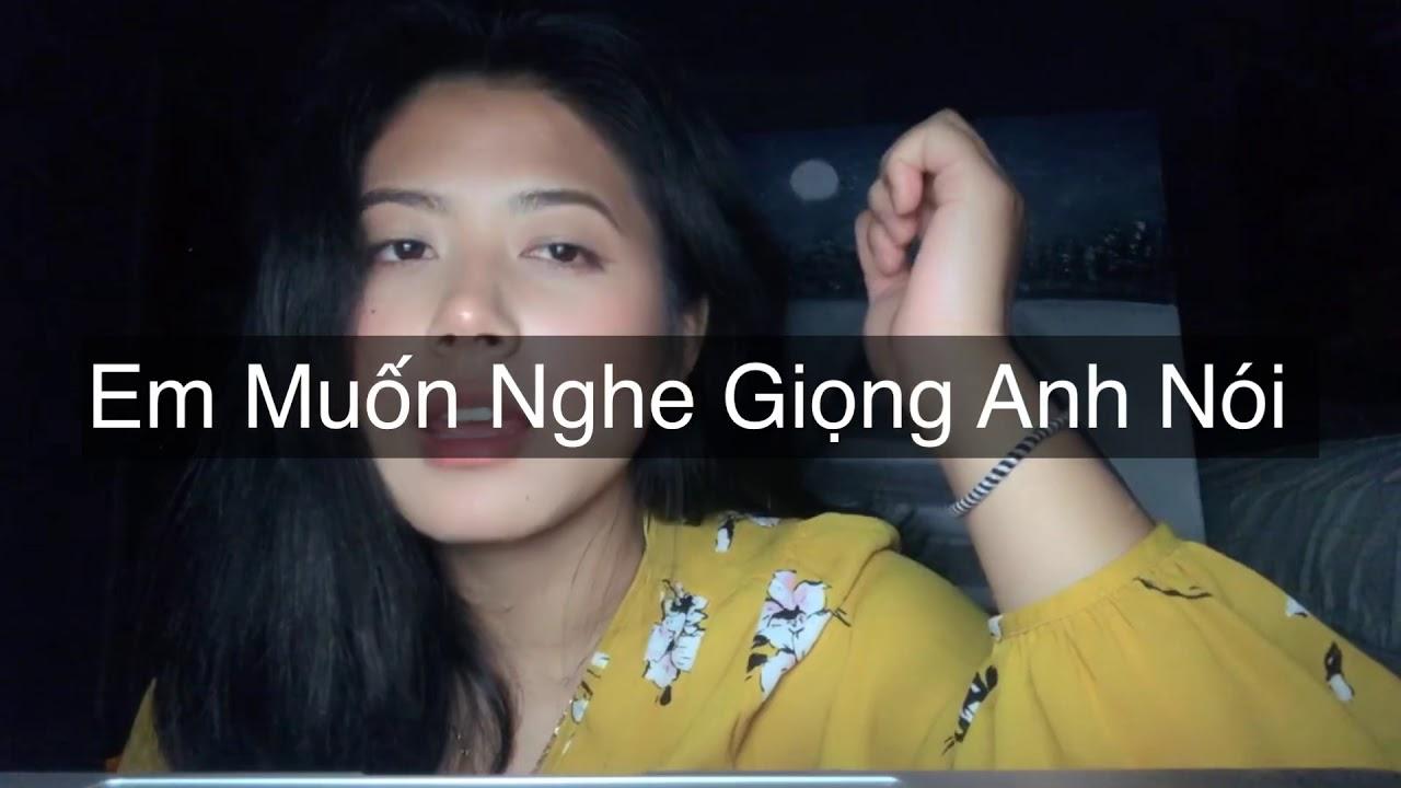 Em Muốn Nghe Giọng Anh Nói – Cover by Shin