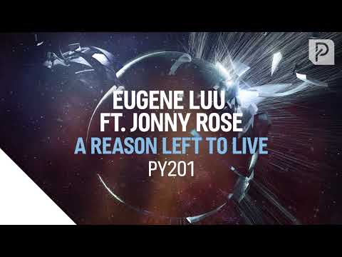 Eugene Luu feat. Jonny Rose - A Reason Left To Live