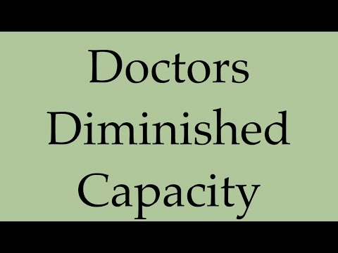 Diminished Capacity And Cognitive Impairment In The Doctors Of BC