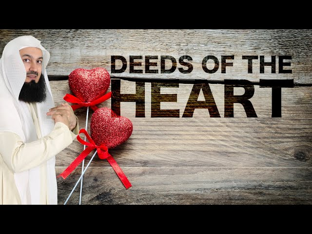 The Deeds of the Heart ❤️ - Mufti Menk
