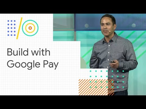 Build with Google Pay (Google I/O '18)