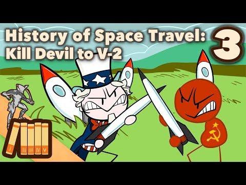 History of Space Travel - Kill Devil to V-2 - Extra History - #3