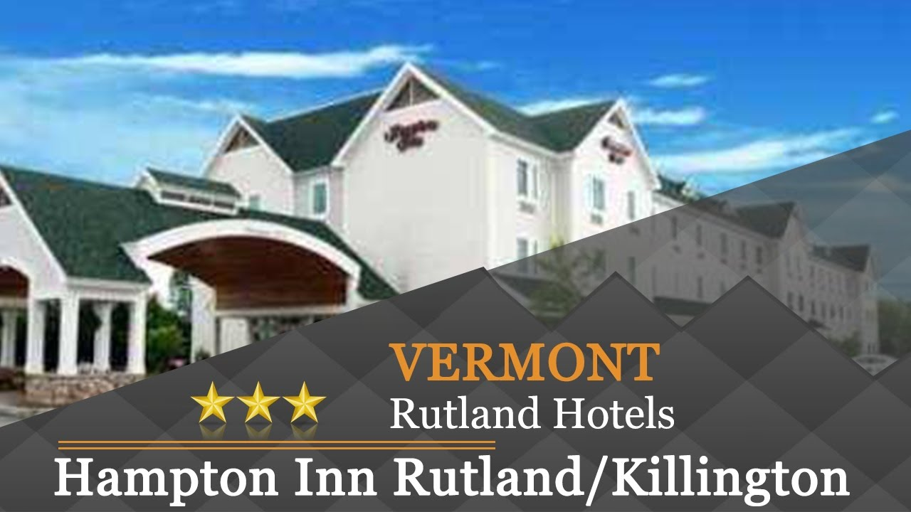 Hampton Inn Rutland/Killington   Rutland Hotels, Vermont