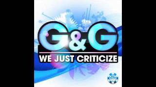G & G - We just Criticize (Flipside & Michael Parsberg Edit)