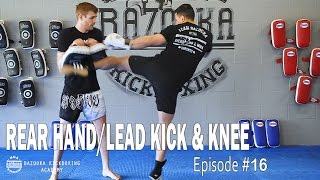BKA - Episode #16 - Building Combinations #2 - Rear Hand to Lead Kick & Knees