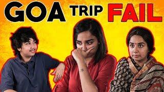 Goa Trip Fail | MostlySane