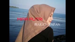Download Lagu MIRA PUTRI - BIAR KU SIMPAN VIDEO LIRIK mp3