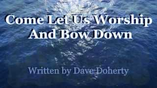 Come Let Us Worship And Bow Down - Instrumental with Lyrics (no vocals)