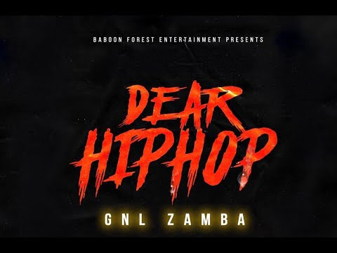 GNL Zamba  - Dear Hiphop (Lyric Video)