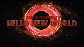 Czecho No Republic - Hello New World (Lyric video)