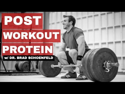 How Much Protein Should You Eat Post Workout w/ Dr. Brad Schoenfeld