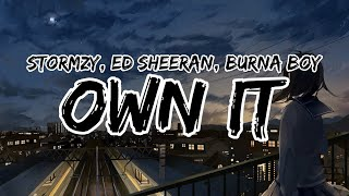 Stormzy, Ed Sheeran, Burna Boy - Own It (Clean - Lyrics)