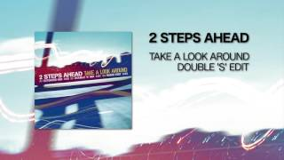 2 Steps Ahead - Take A Look Around (Double 'S' Edit)