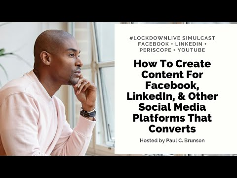How To Create Content For Facebook, LinkedIn, & Other Social Media Platforms That Converts