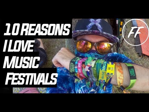 10 REASONS YOU SHOULD GO TO A MUSIC FESTIVAL