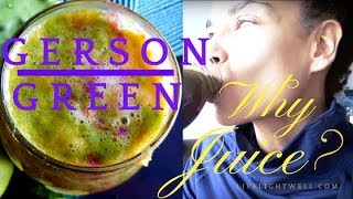 Gerson Green Juice & Why Juice? Gerson Juices Proven Anti-Cancer Green Juice