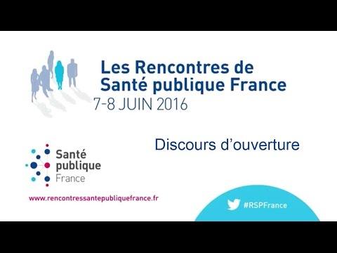 Ouverture - Les Rencontres de Santé publique France, 7-8 juin 2016