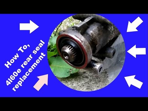 HOW TO REPLACE THE REAR TRANSMISSION SEAL ON A 4L60E