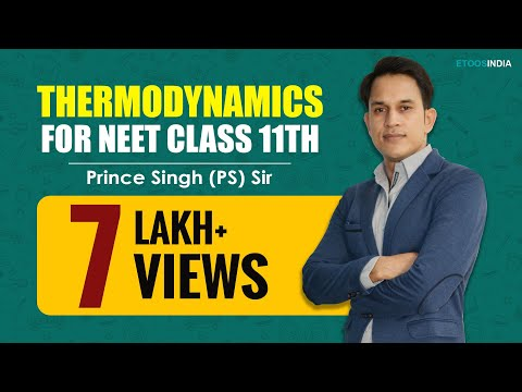 Thermodynamics Video Lecture for Neet  by Prince (PS) Sir (ETOOSINDIA.COM)