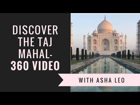 Discover the Taj Mahal, India - 360 degree video