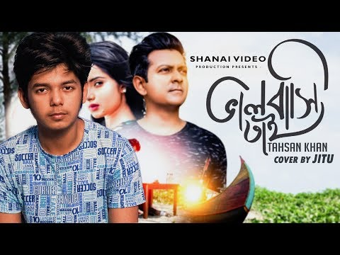 bhalobashi-tai---tahsan-|-cover-by-jitu-|-new-bangla-cover-song-2018