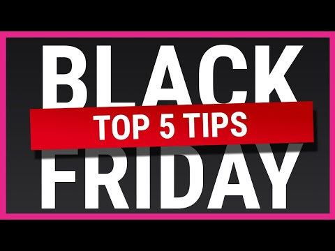 Top 5 tips to make sure you get the best deals | Black Friday 2020