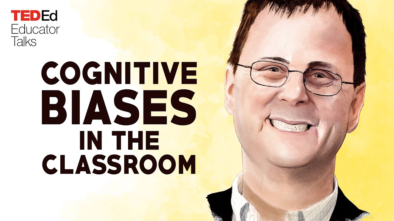 The role of cognitive biases in the classroom   Michael Mills