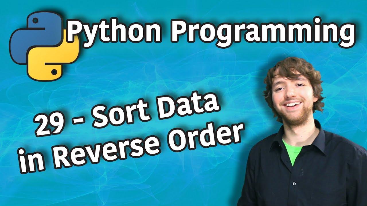 Python Programming  - Sort Data in Reverse Order