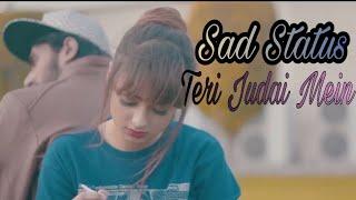 Teri Judai Mein By Hukam Ali    New Latest Whatsapp Status 2018    sweger soni ❤