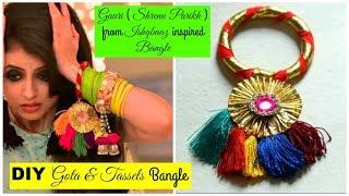 Gauri (Shrenu Parikh) from Ishqbaaz Inspired Tassels & Gota Bangles   How to make Gota Bangles
