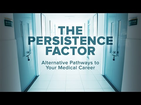 The Persistence Factor: Alternative Pathways to Your Medical Career