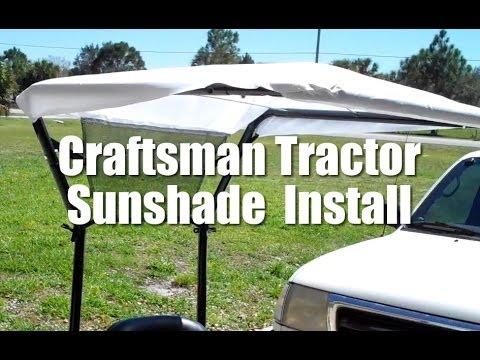 Sun shade install on a Craftsman Tractor & Sun shade install on a Craftsman Tractor - YouTube