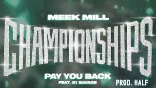 Meek Mill - Pay You Back feat. 21 Savage [Instrumental]