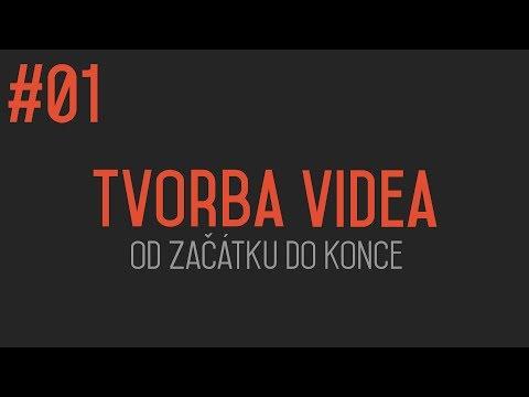 Tvorba videa od začátku do konce #01 - ÚVOD