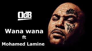OGB - Wana wana ft Mohamed Lamine