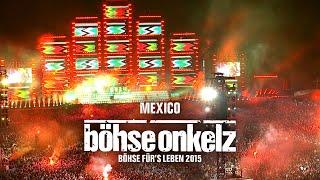 Böhse Onkelz - Mexico (Böhse für's Leben 2015)