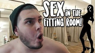 STORYTIME - I HAD SEX IN A FITTING ROOM!