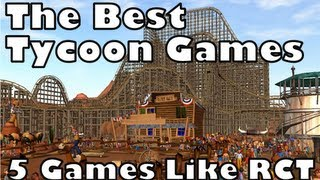 The Best Tycoon Games - Games Like Rollercoaster Tycoon