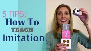 5 Tips How To Teach Imitation