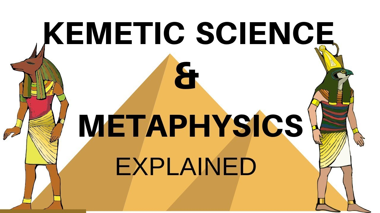 Metaphysics and Kemetic Science by Anthony Browder