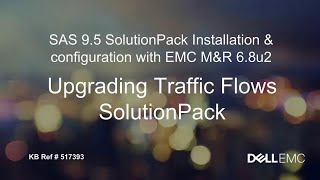 Dell EMC M&R: Upgrading Traffic Flows SolutionPack